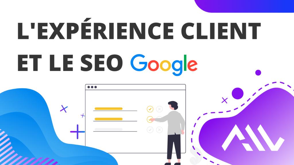 Quel est le rôle de l'expérience utilisateur (UX) dans le référencement Google ?